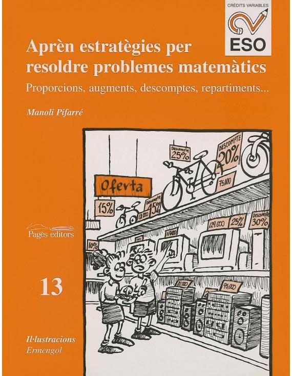 Aprèn estratègies per resoldre problemes matemàtics : proporcions, augments, descomptes, repartiments