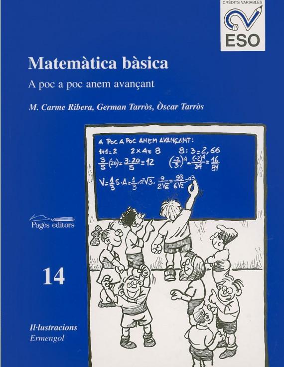 Matemàtica bàsica. A poc a poc anem avançant