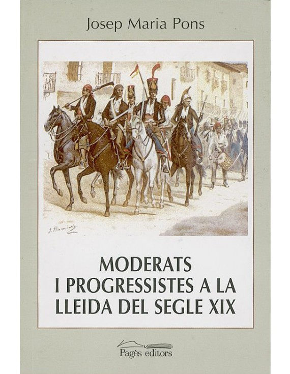 Moderats i progressistes a la Lleida del segle XIX (1843-1868)