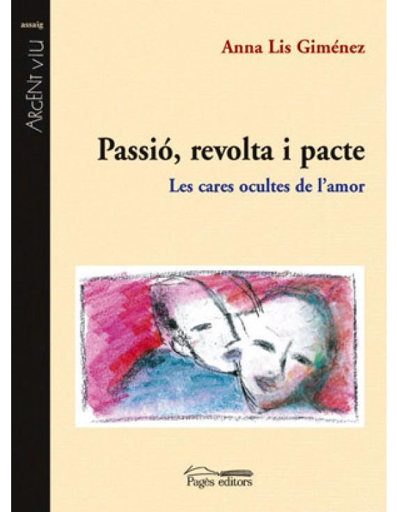 Passió, revolta i pacte