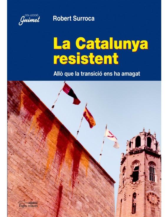 La Catalunya resistent