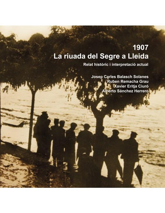 1907: La riuada del Segre a Lleida