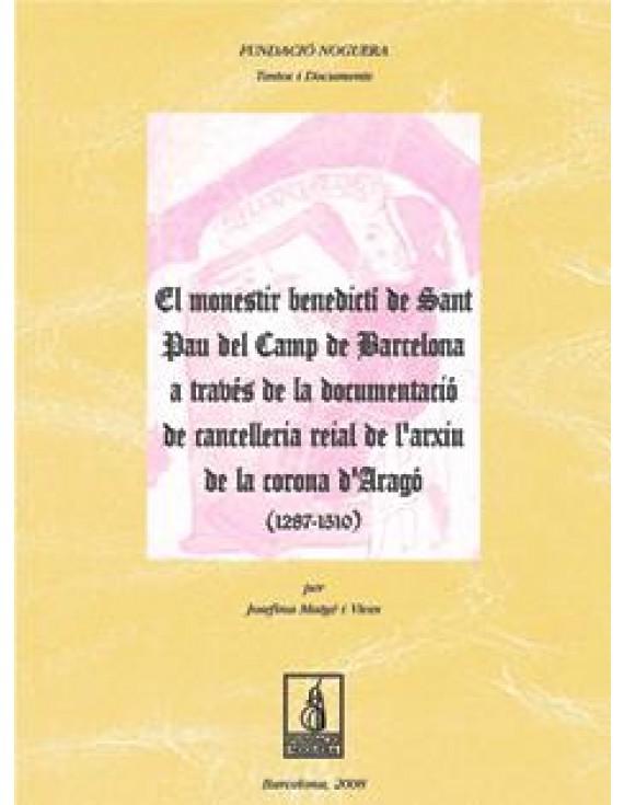 El monestir benedictí de Sant Pau del Camp de Barcelona a través de la documentació de Cancelleria Reial de l'Arxiu de la Corona d'Aragó (1287-1510)