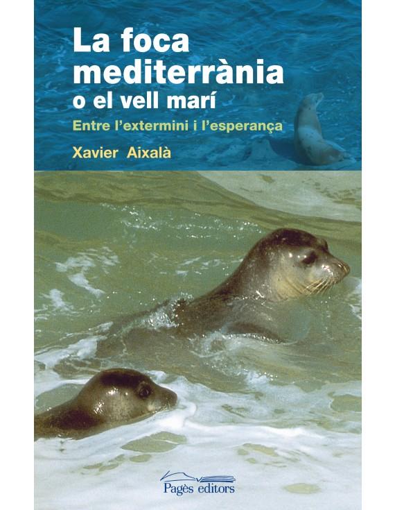 La foca mediterrània o el vell marí