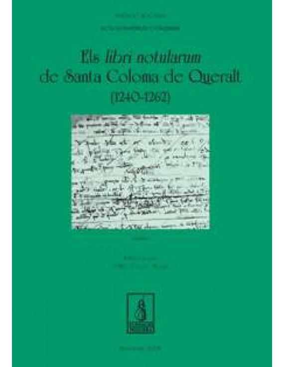Els libri notularum de Santa Coloma de Queralt (1240-1262)