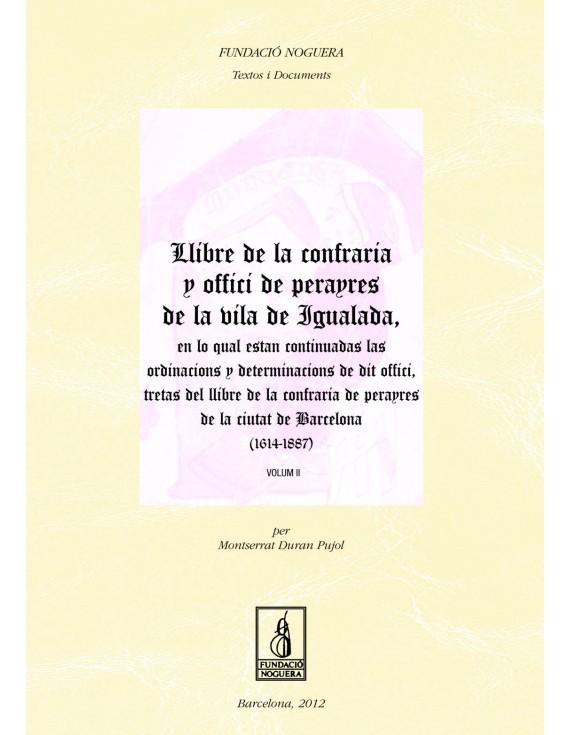 Llibre de la Cofraria y Offici de Perayres de la vila de Igualada. Vol. II