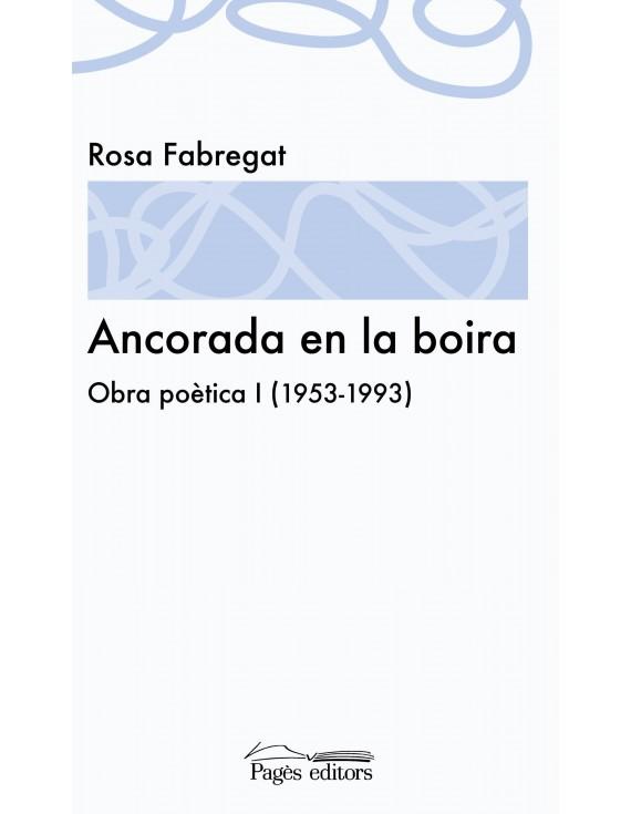 Ancorada en la boira. Obra poètica I (1953-1993)