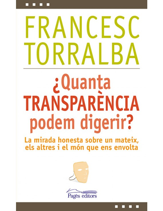 ¿Quanta transparència podem digerir?