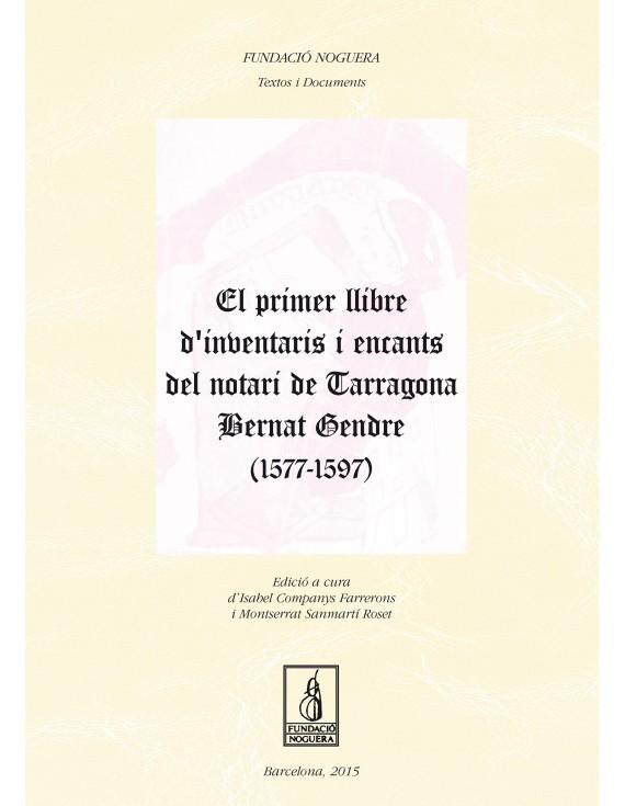 El primer llibre d'inventaris i encants del notari de Tarragona Bernat Gendre (1577-1597)