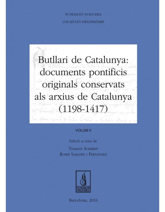 Butllari de Catalunya: documents pontificis originals conservats als arxius de Catalunya (1198-1417)