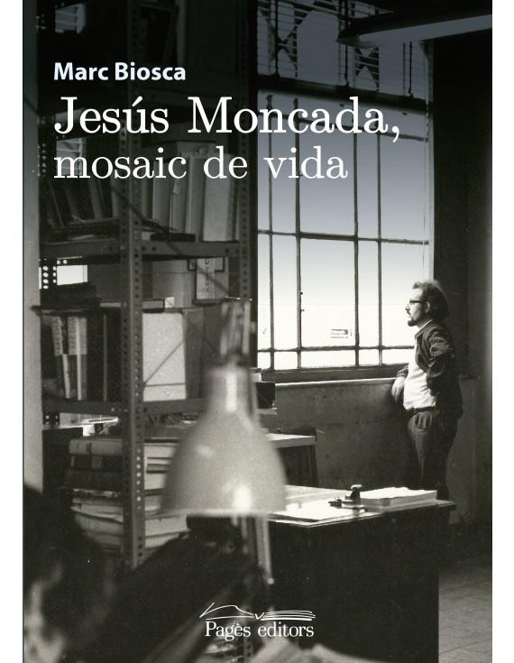 Jesús Moncada, mosaic de vida
