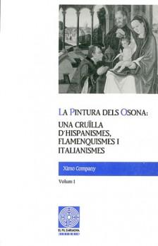La pintura dels Osona: una cruïlla d'hispanismes, flamenquismes i italianismes. Volum I