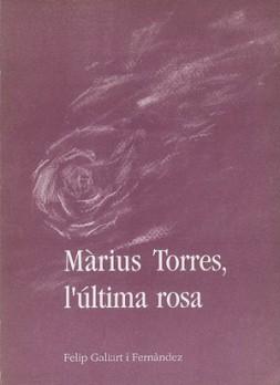 Màrius Torres, l'última rosa