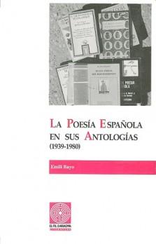 La poesía española en sus antologías (1939-1980). Volumen I