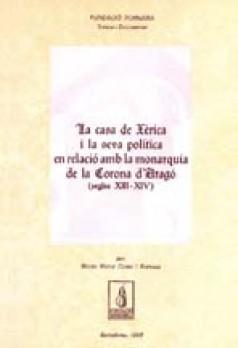La casa de Xèrica i la seva política en relació amb la Monarquia de la Corona d'Aragó