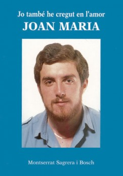 Jo també he cregut en l'amor. Joan Maria