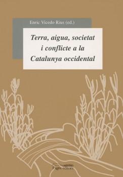 Terra, aigua, societat i conflicte a la Catalunya occidental