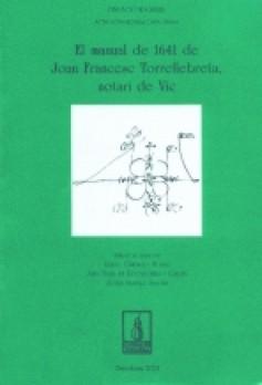 El manual de 1641 de Joan Francesc Torrellebreta, notari de Vic