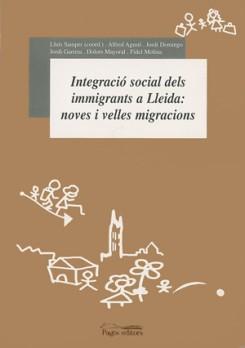 Integració social dels immigrants a Lleida: noves i velles migracions