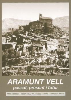 Aramunt Vell. Present, passat i futur