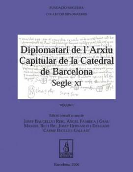 Diplomatari de l'arxiu capitular de la Catedral de Barcelona. Segle XI