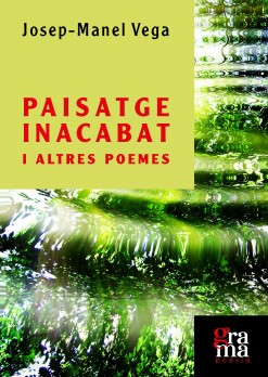 Paisatge inacabat i altres poemes / Paisaje inacabado y otros poemas