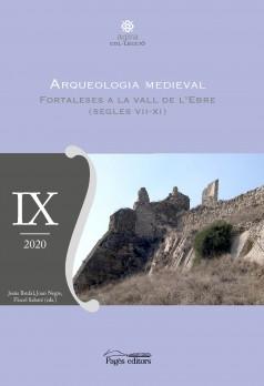 Arqueologia medieval. Fortaleses a la Vall de l'Ebre (segles VII-XI)