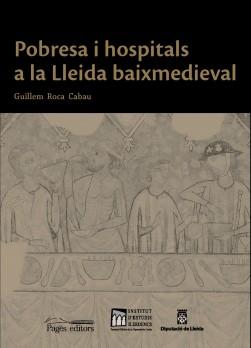 Pobresa i hospitals a la Lleida baixmedieval