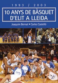 1993-2003, 10 anys de bàsquet d'elit a Lleida