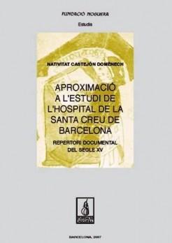 Aproximació a l'estudi de l'Hospital de la Santa Creu de Barcelona. Repertori documental del segle XV