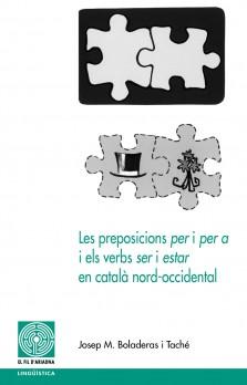 Les preposicions per i per a i els verbs ser i estar en català nord-occidental