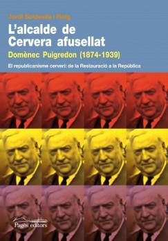 L'alcalde de Cervera afusellat. Domènec Puigredon (1874 - 1939)