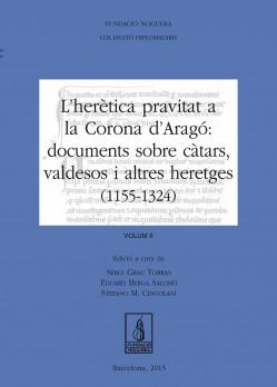 L'herètica pravitat a la Corona d'Aragó: documents sobre càtars, valdesos i altres heretges (1155-1324) Volum II