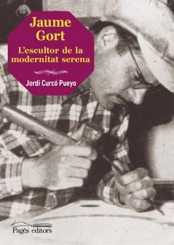 Jaume Gort. L'escultor de la modernitat serena