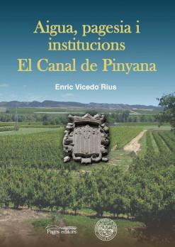 Aigua, pagesia i institucions. El Canal de Pinyana