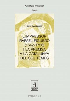 L'impressor rafael figueró (1643-1726) i la premsa a la catalunya del seu temps