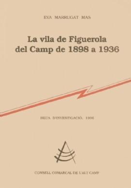 La vila de Figuerola del Camp de 1898 a 1936