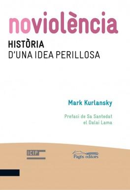 Noviolència. Història d'una idea perillosa