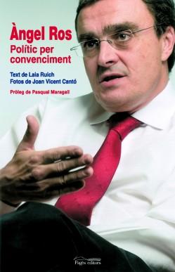 Àngel Ros, polític per convenciment
