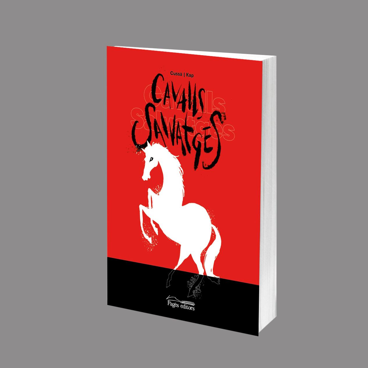 Pagès Editors publica Cavalls salvatges, de Jordi Cussà i Jaume Capdevila 'Kap'