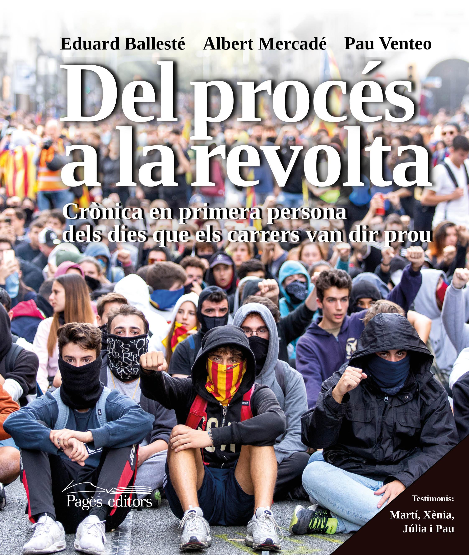 Pagès Editors presenta 'Del procés a la revolta. Crònica en primera persona dels dies que els carrers van dir prou'