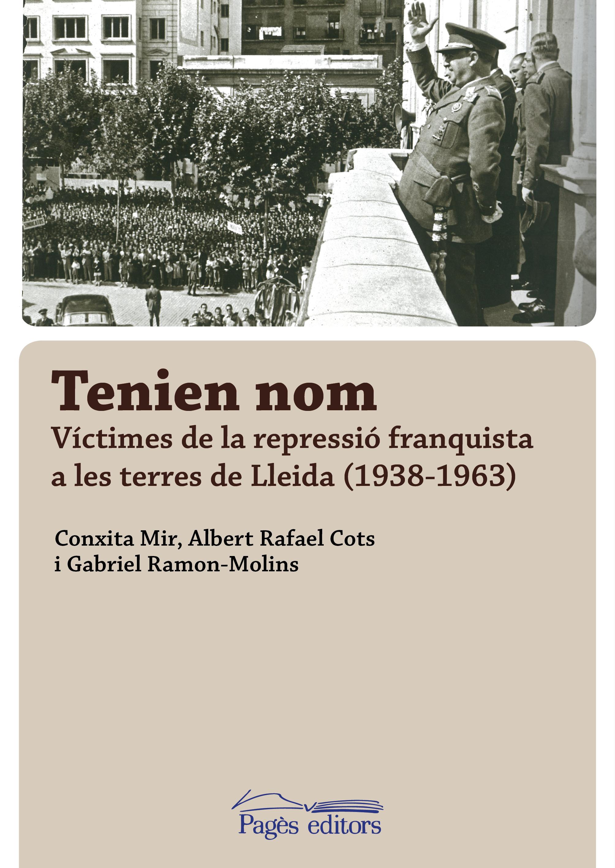 """Publiquem el llibre  """"Tenien nom"""", que recull el nom dels milers de persones represaliades a Lleida durant el Franquisme"""