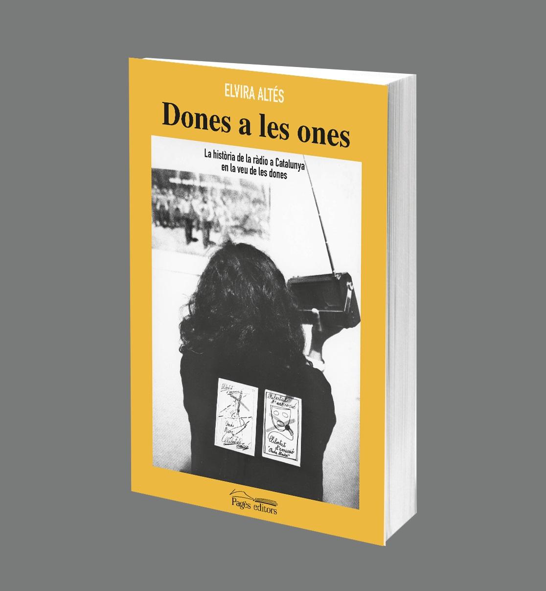 Pagès Editors presenta 'Dones a les ones. La història de la ràdio a Catalunya en veu de les dones', d'Elvira Altés