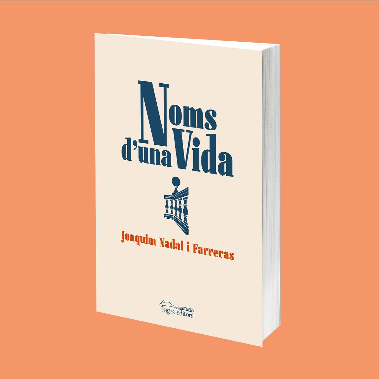 Pagès Editors publica el nou llibre de perfils biogràfics de Joaquim Nadal, 'Noms d'una vida'